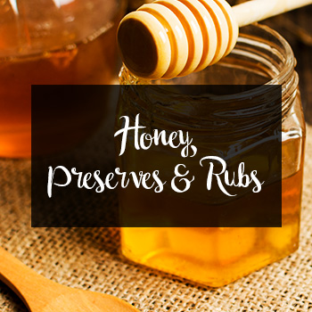 Honey, Preserves & Rubs